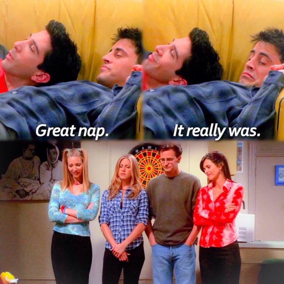 friends what a great nap